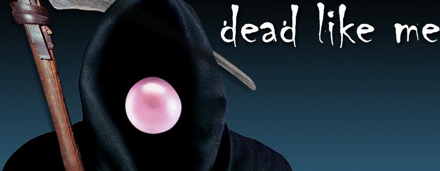 dead like me episode guide:
